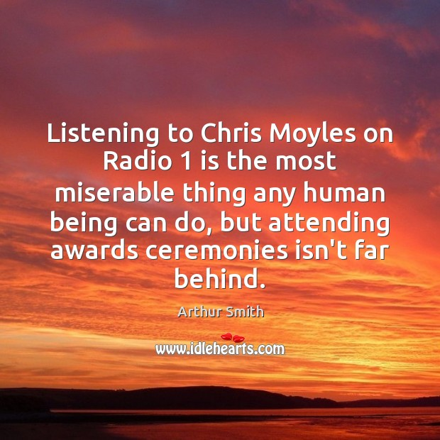Image, Listening to Chris Moyles on Radio 1 is the most miserable thing any