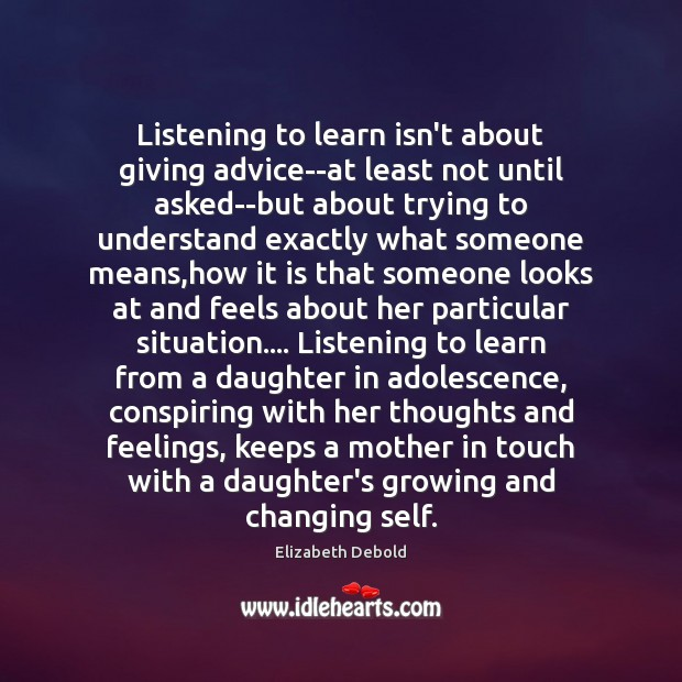 Image, Listening to learn isn't about giving advice–at least not until asked–but about