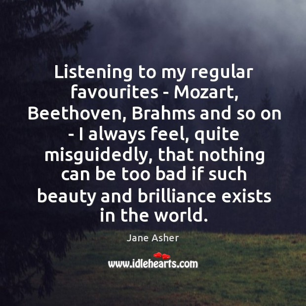 Listening to my regular favourites – Mozart, Beethoven, Brahms and so on Image