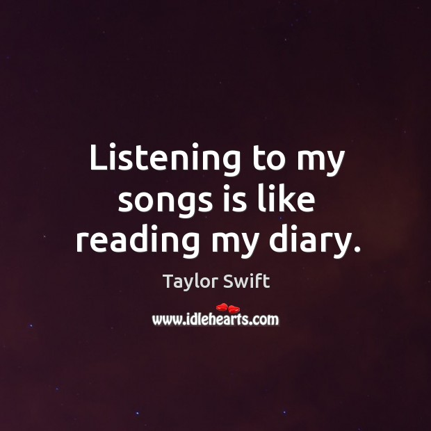 Listening to my songs is like reading my diary. Image