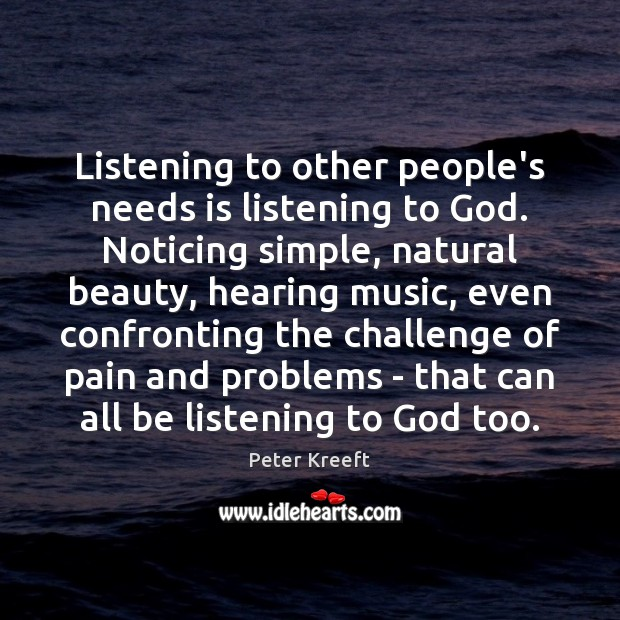 Listening to other people's needs is listening to God. Noticing simple, natural Image