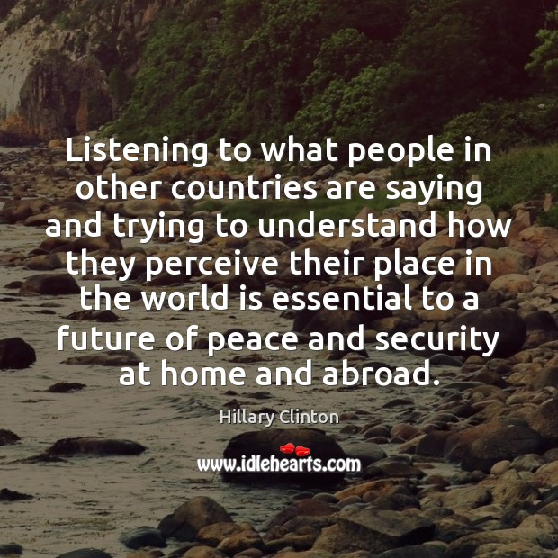 Listening to what people in other countries are saying and trying to Image