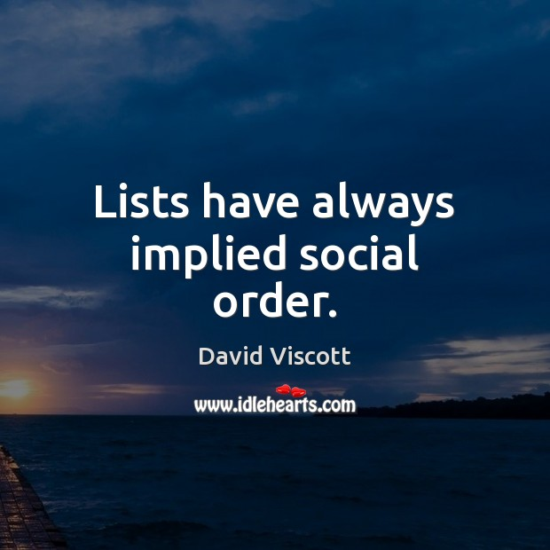 Lists have always implied social order. Image
