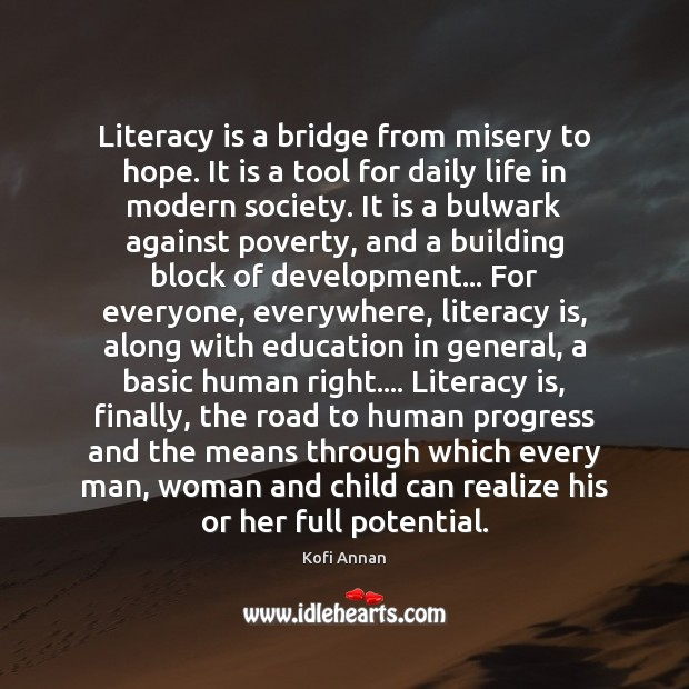 Image, Literacy is a bridge from misery to hope. It is a tool