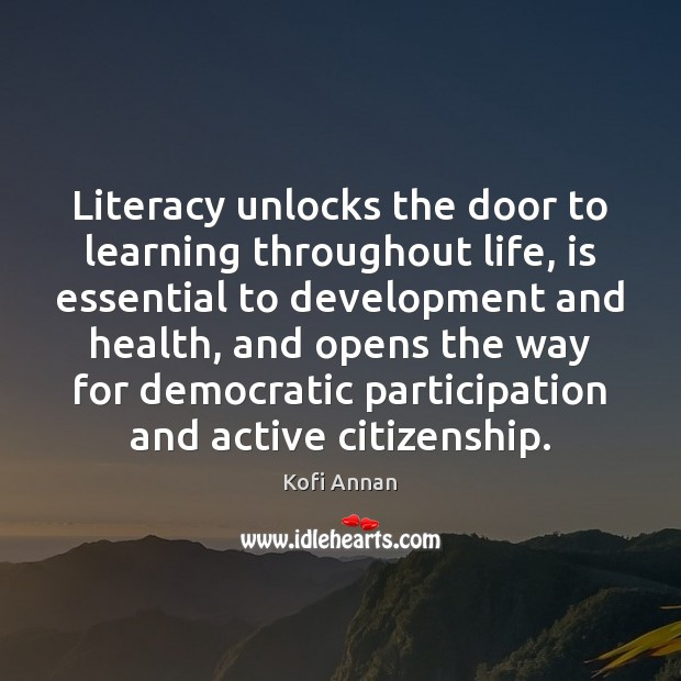 Image, Literacy unlocks the door to learning throughout life, is essential to development