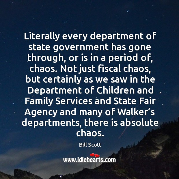Image, Literally every department of state government has gone through, or is in a period of, chaos.