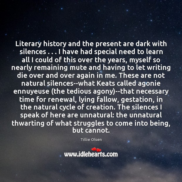 Literary history and the present are dark with silences . . . I have had Image