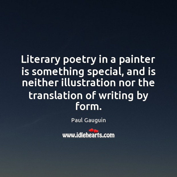 Literary poetry in a painter is something special, and is neither illustration Image