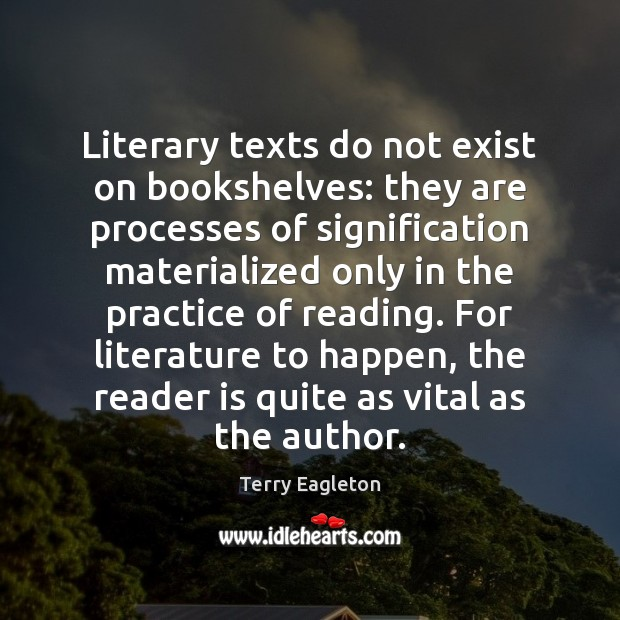 Literary texts do not exist on bookshelves: they are processes of signification Image