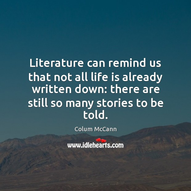 Literature can remind us that not all life is already written down: Image