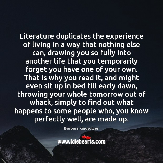 Image, Literature duplicates the experience of living in a way that nothing else
