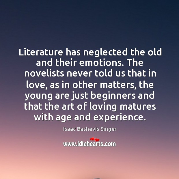 Literature has neglected the old and their emotions. The novelists never told Image