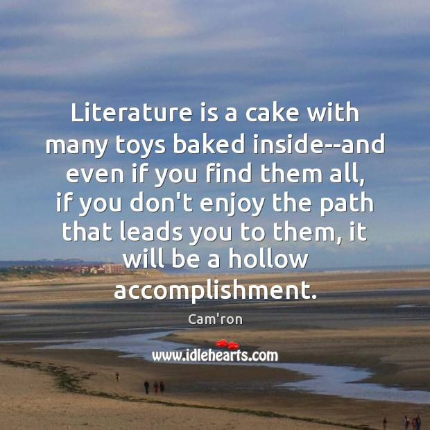 Image, Literature is a cake with many toys baked inside–and even if you
