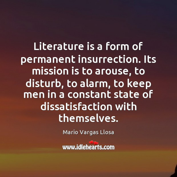 Literature is a form of permanent insurrection. Its mission is to arouse, Image