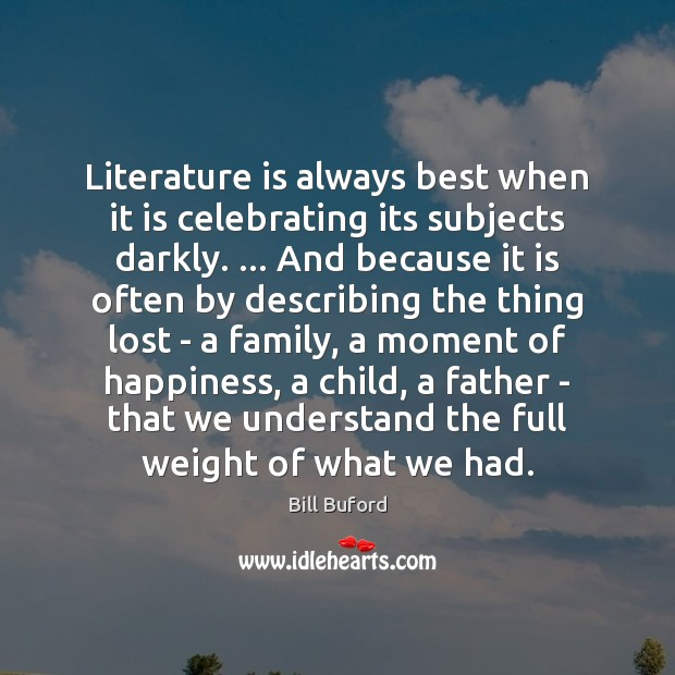 Image, Literature is always best when it is celebrating its subjects darkly. … And