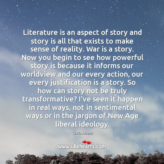 Image, Literature is an aspect of story and story is all that exists