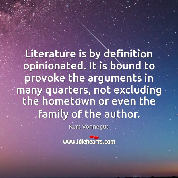 Image, Literature is by definition opinionated. It is bound to provoke the arguments