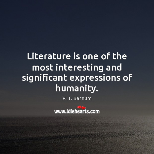 Image, Literature is one of the most interesting and significant expressions of humanity.