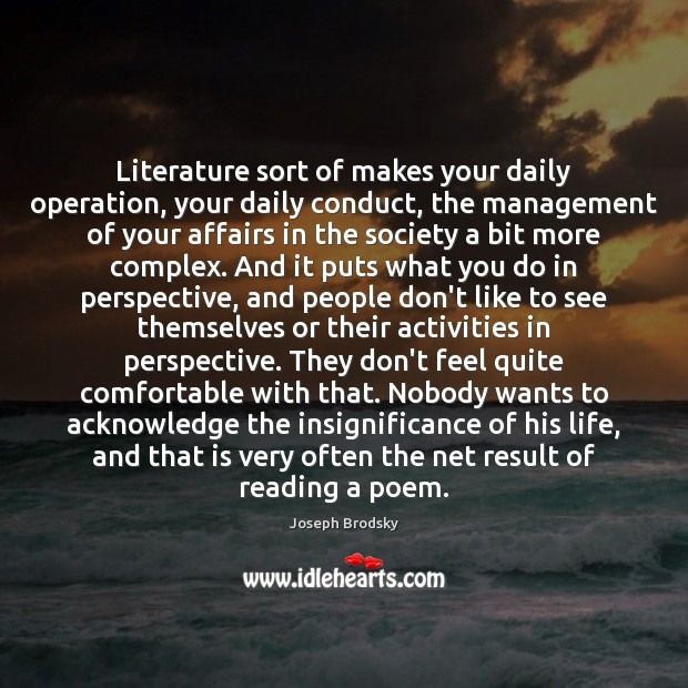 Image, Literature sort of makes your daily operation, your daily conduct, the management