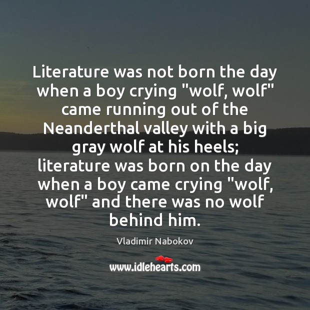 """Literature was not born the day when a boy crying """"wolf, wolf"""" Image"""