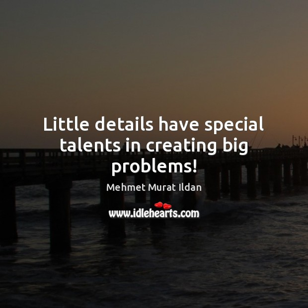 Little details have special talents in creating big problems! Image