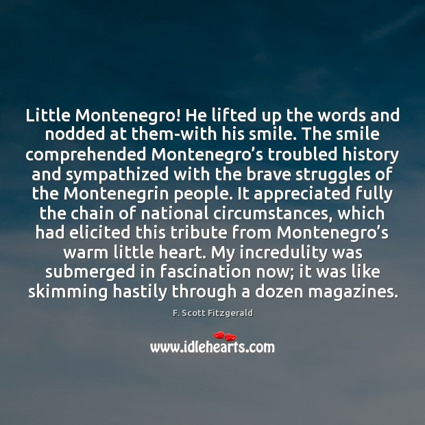 Little Montenegro! He lifted up the words and nodded at them-with his Image