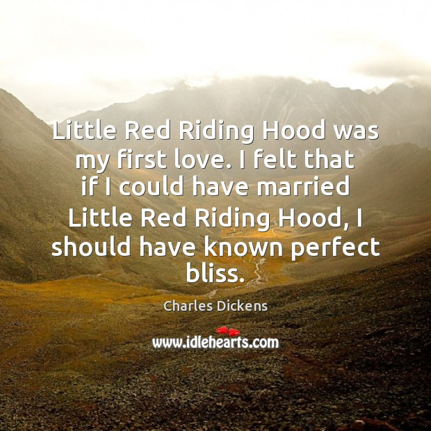 Image, Little Red Riding Hood was my first love. I felt that if