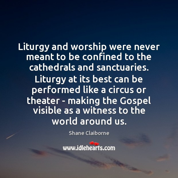 Liturgy and worship were never meant to be confined to the cathedrals Image