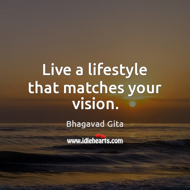 Live a lifestyle that matches your vision. Life Quotes Image