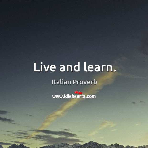 Image, Live and learn.