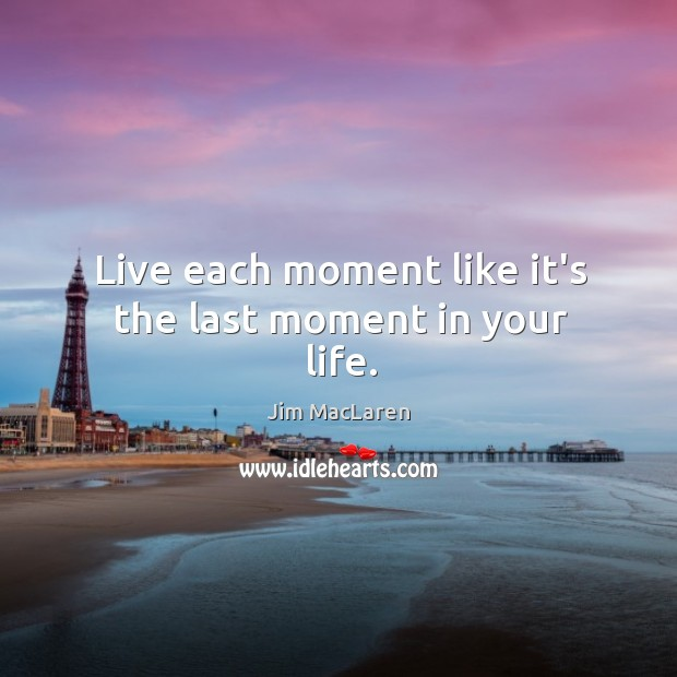 Picture Quote by Jim MacLaren