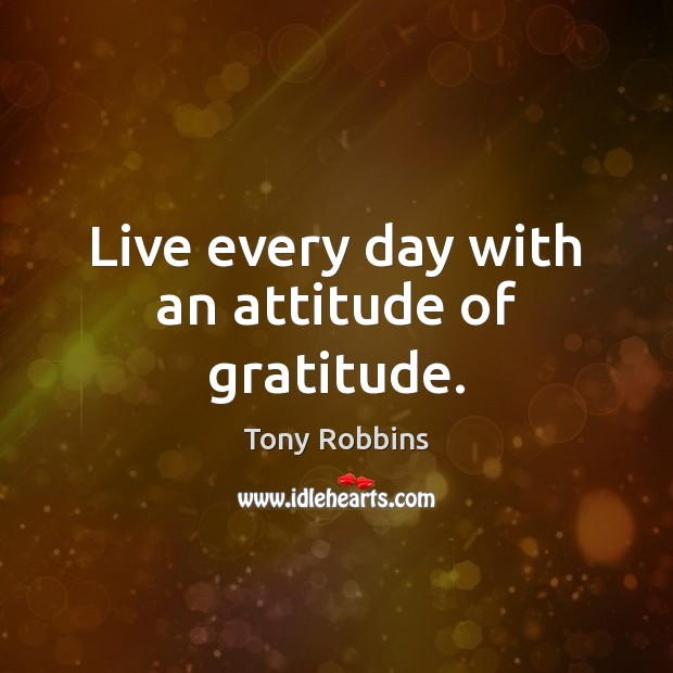 Image, Live every day with an attitude of gratitude.