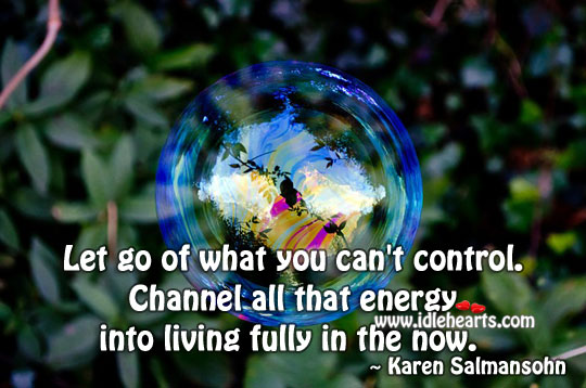 Let Go Of What You Can't Control.
