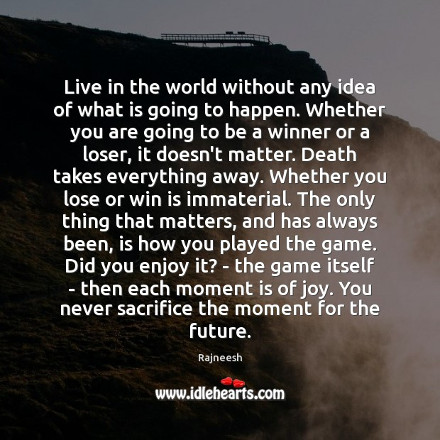 Image, Live in the world without any idea of what is going to