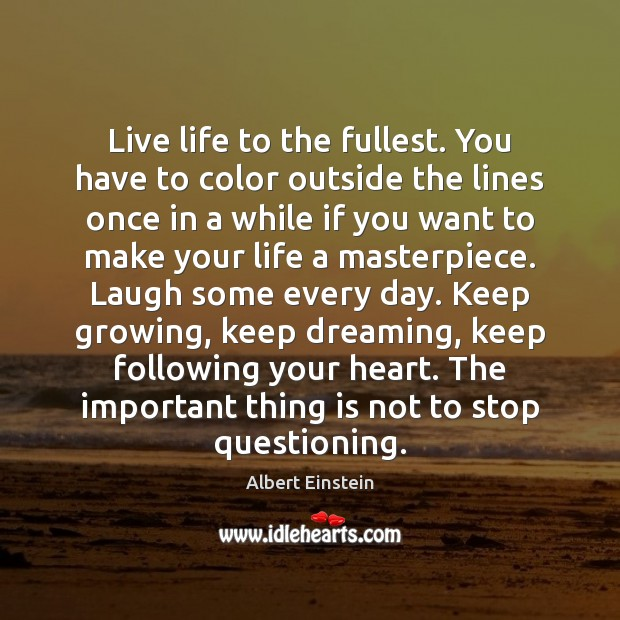 Live life to the fullest. You have to color outside the lines Image