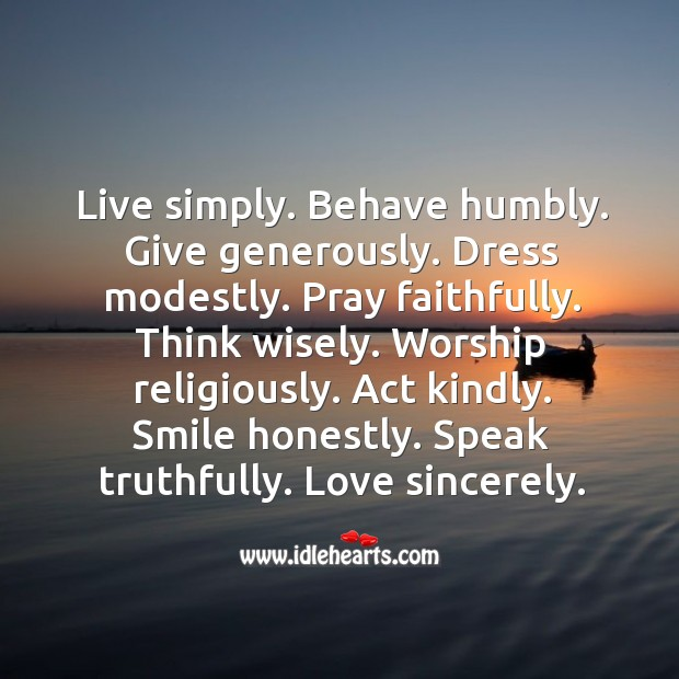 Image, Live simply. Smile honestly. Love sincerely.