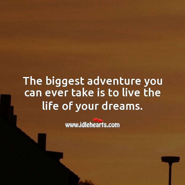 Live the life of your dreams. Life Quotes Image