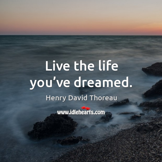 Live the life you've dreamed. Image