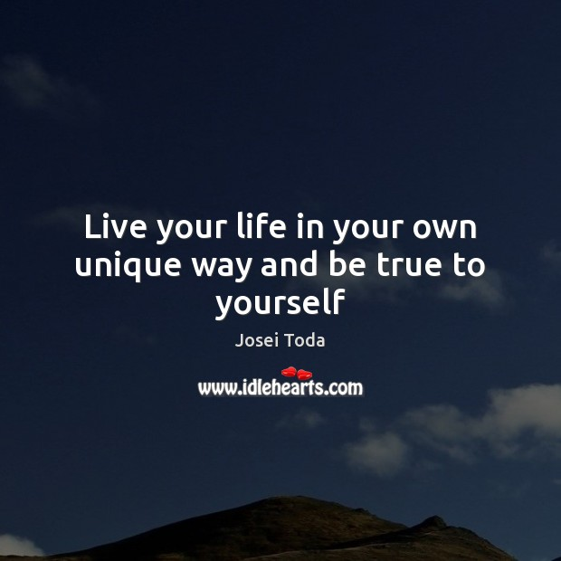 Image, Live your life in your own unique way and be true to yourself
