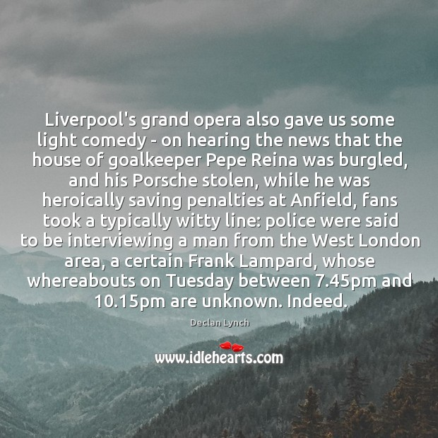 Image, Liverpool's grand opera also gave us some light comedy – on hearing