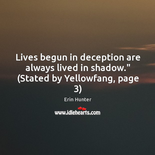 """Lives begun in deception are always lived in shadow."""" (Stated by Yellowfang, page 3) Image"""