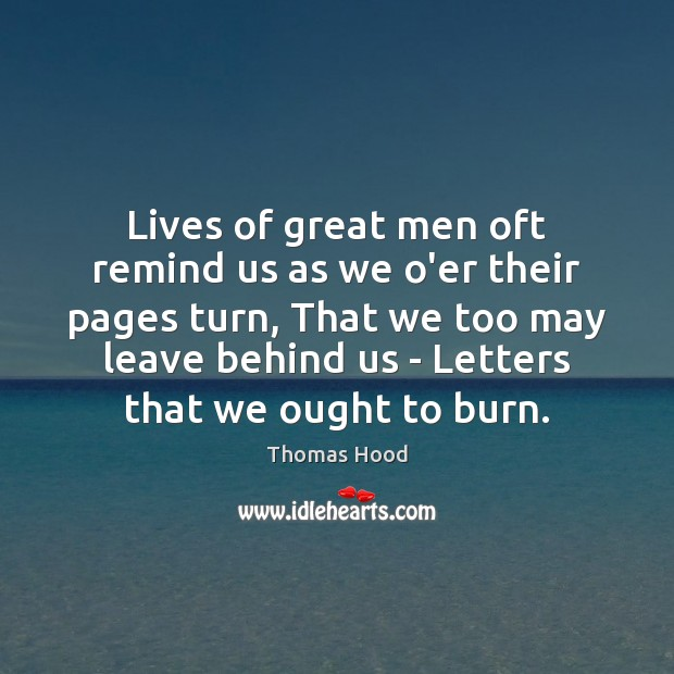 Lives of great men oft remind us as we o'er their pages Thomas Hood Picture Quote