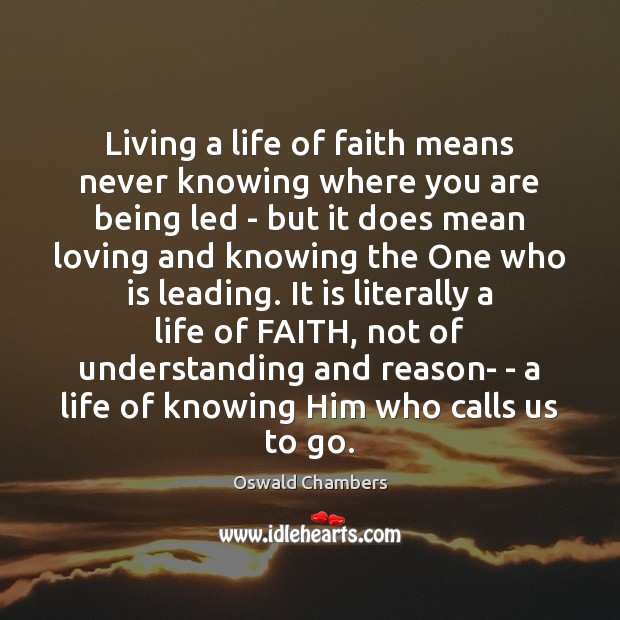 Image, Living a life of faith means never knowing where you are being