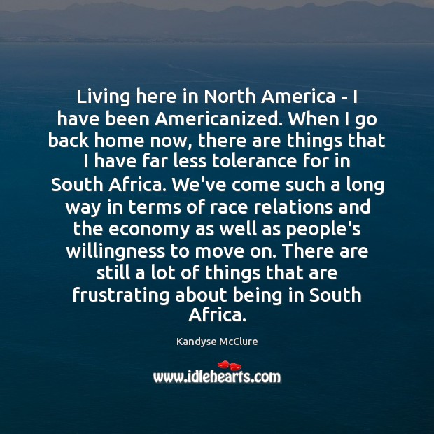 Image, Living here in North America – I have been Americanized. When I