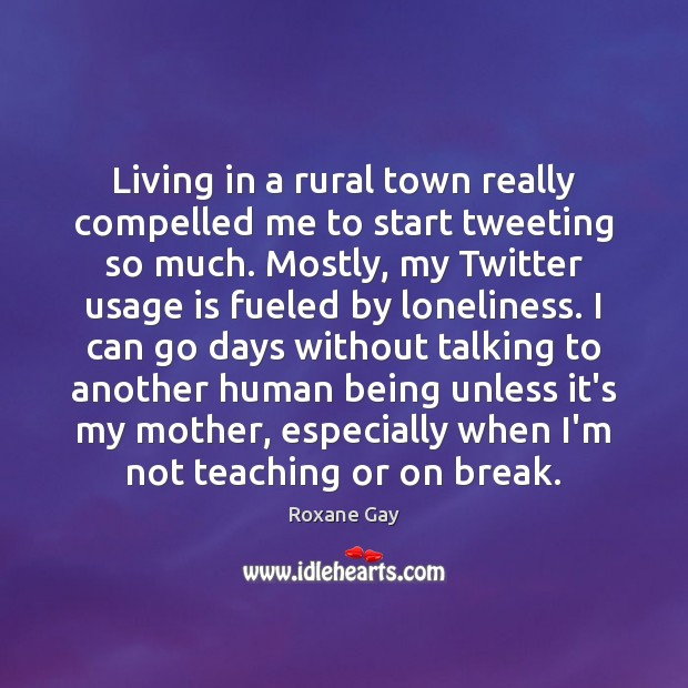 Living in a rural town really compelled me to start tweeting so Image