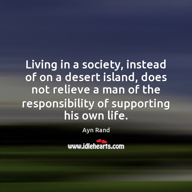 Living in a society, instead of on a desert island, does not Image
