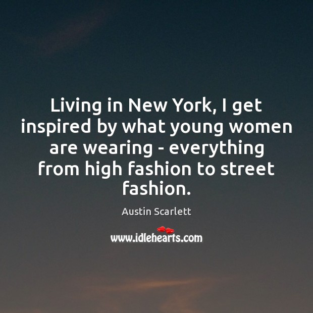 Image, Living in New York, I get inspired by what young women are