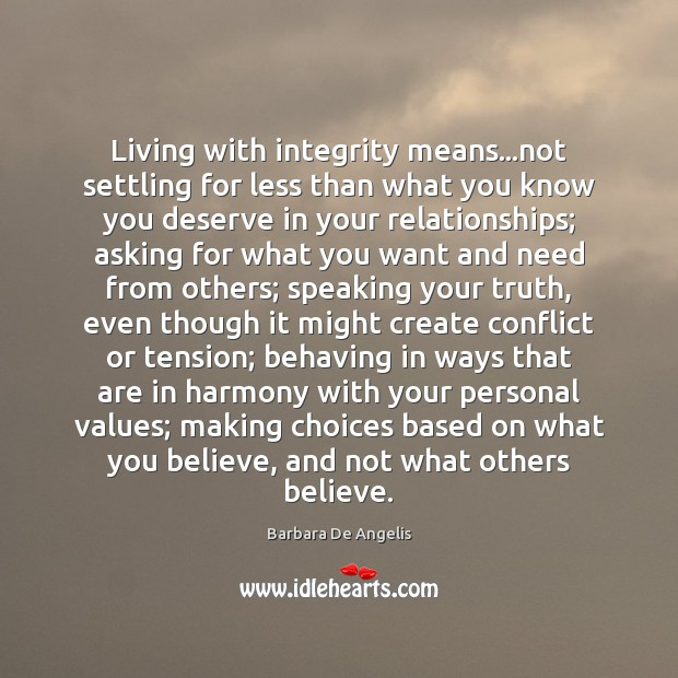 Image, Living with integrity means…not settling for less than what you know