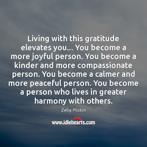 Image, Living with this gratitude elevates you… You become a more joyful person.