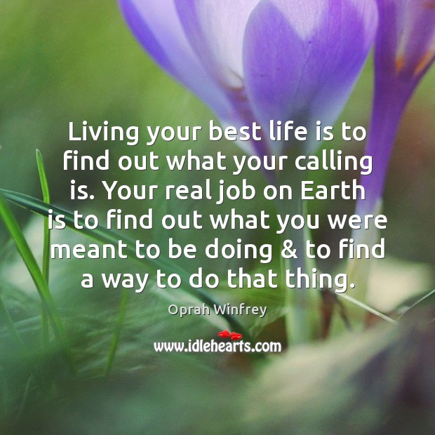 Living your best life is to find out what your calling is. Image